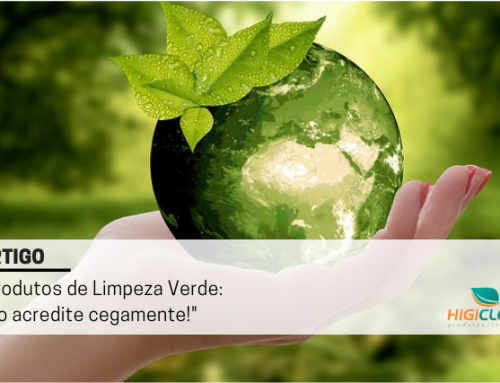 Produtos de Limpeza Verde: não acredite cegamente!