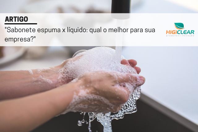 sabonete espuma x líquido