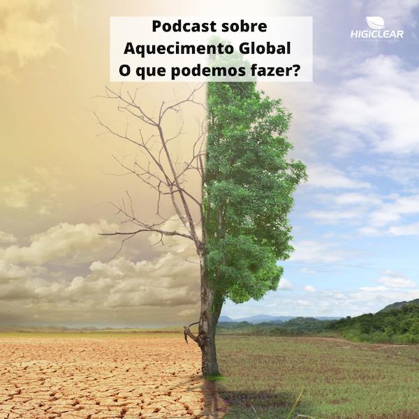 Podcast sobre Aquecimento Global
