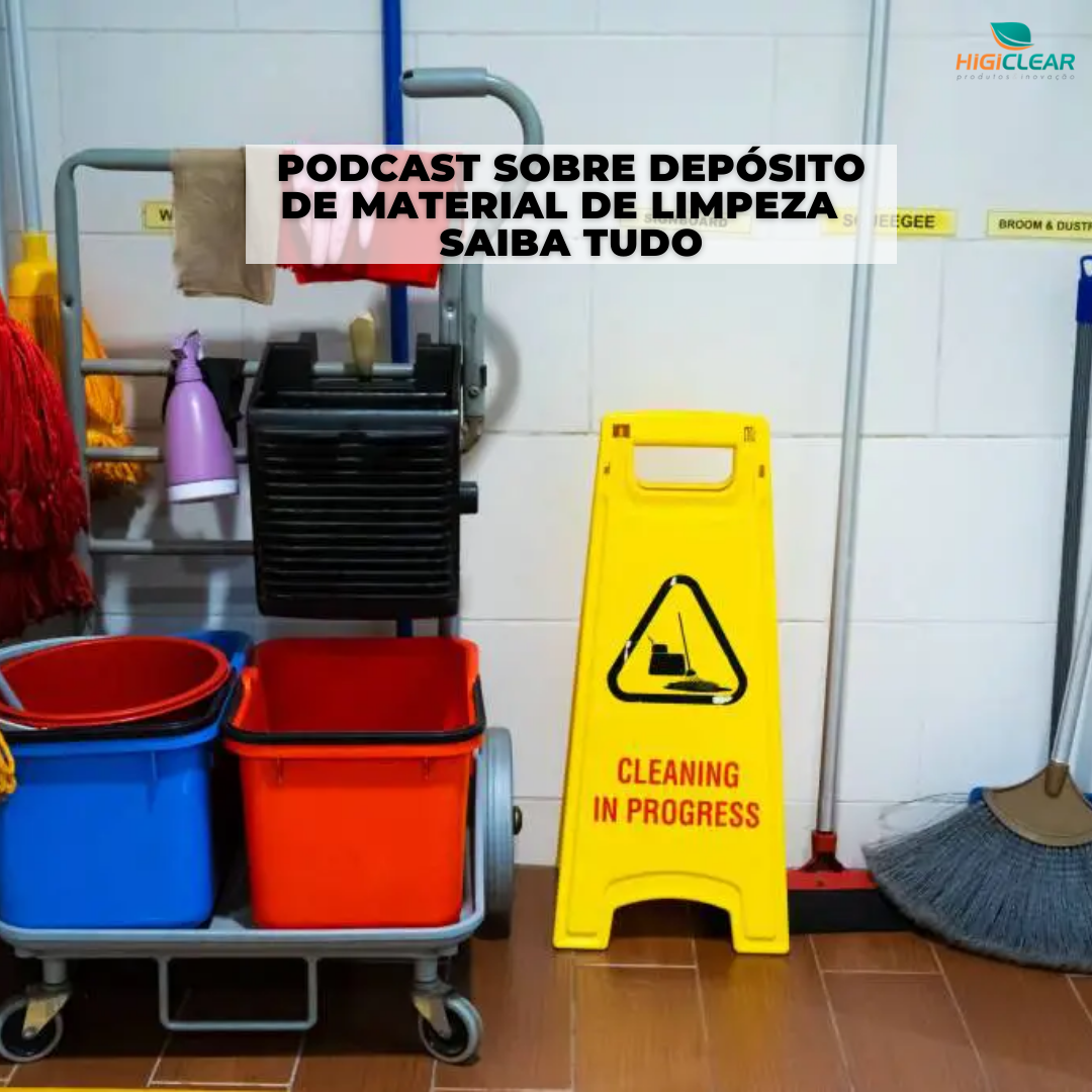 Podcast Sobre Depósito de Material de Limpeza
